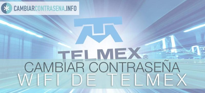 cambiar contraseña wifi telmex